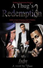 A Thug's Redemption 3: The Wrath of Andre by The-AuthorYani