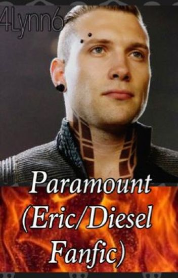 Paramount (Eric/Diesel Fanfiction)