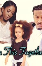 In This Together {August Alsina Story} by WildIAm