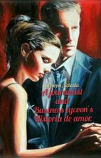 A Journalist And A Business Tycoon's Historia De Amor by Steorra_Celosia