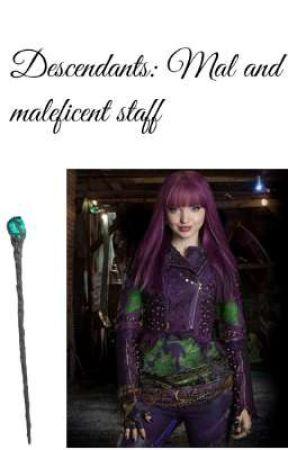 Descendants Mal And Maleficent Staff Part 8 Wattpad
