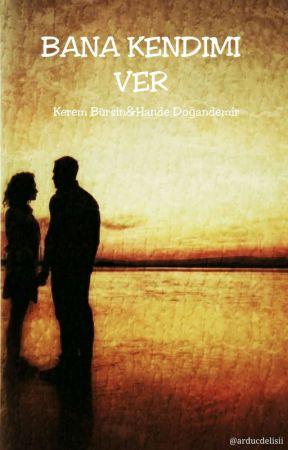 BANA KENDİMİ VER  - ZeyKer- by arducdelisii