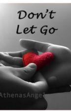 Don't Let Go by AthenasAngel