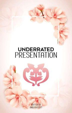 UNDERRATED PRESENTATION by UnderratedFT