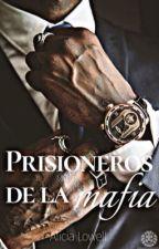 Prisioneros de la Mafia © by AliciaLowell
