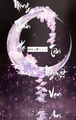 Đọc truyện [12 chòm sao] Mộng Thiên Hạ - Tân Nguyệt Vạn An