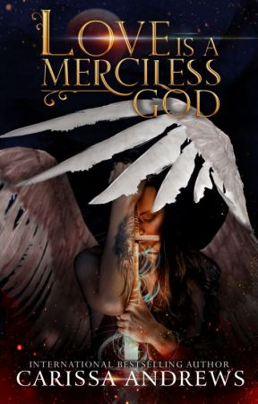 Love is a Merciless God - An 8th Dimension Novel by CarissaAndrews