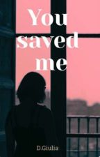 You saved me by miamelgiu