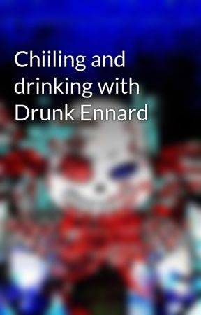 Chiiling and drinking with Drunk Ennard by EnnardandFoxy