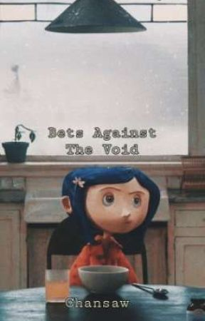 ❥ Bets Against The Void (s/mb) ❥ by Chansaw