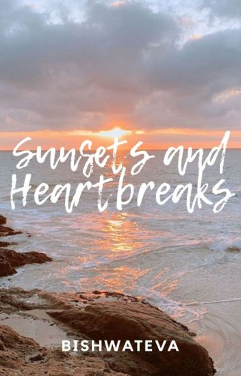 Sunsets and Heartbreaks