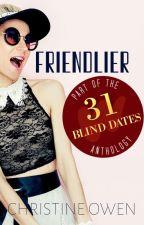 Friendlier: Date #2 by Christine_Owen