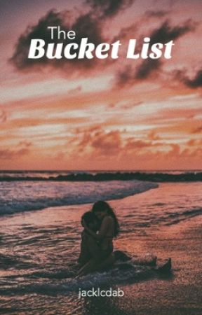 the bucket list || love by jacklcdab