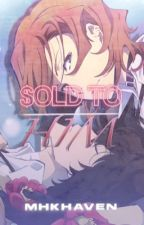 SOLD TO HIM | (Omegaverse! Soukoku) by mhkhaven