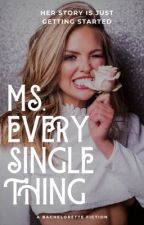 Ms. Every Single Thing [The Bachelorette Fiction] by See_Barb_Write