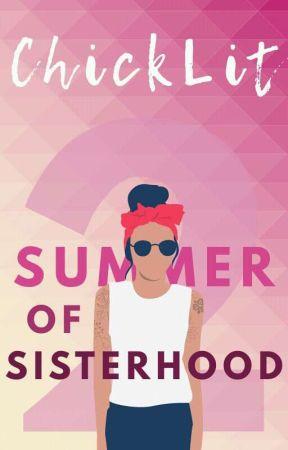 Summer Of Sisterhood 2 by ChickLit
