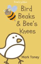 Bird Beaks and Bee's Knees by Poetry2Go