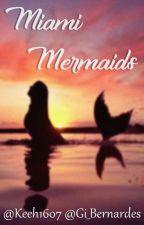 Miami Mermaids by Keeh1607