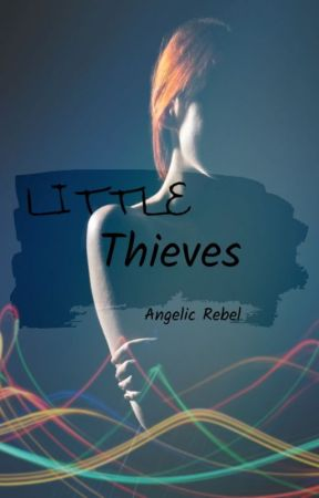 Little Thieves by AnnieWildfire