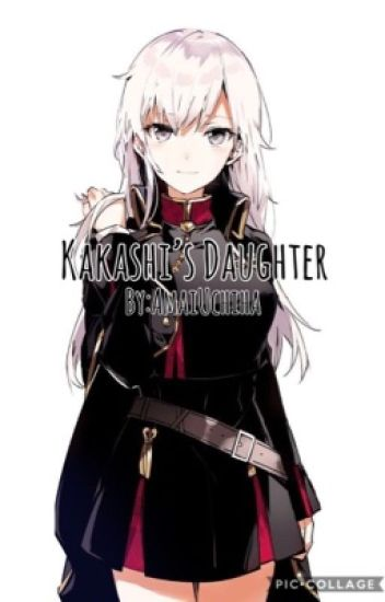 Kakashi's daughter ?(naruto fanfiction) (BOOK 1)