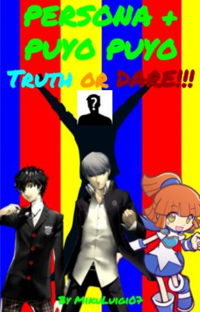Persona + Puyo Puyo: Truth or Dare by MikuLuigi07