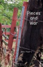 Pieces and War by j3nmariee