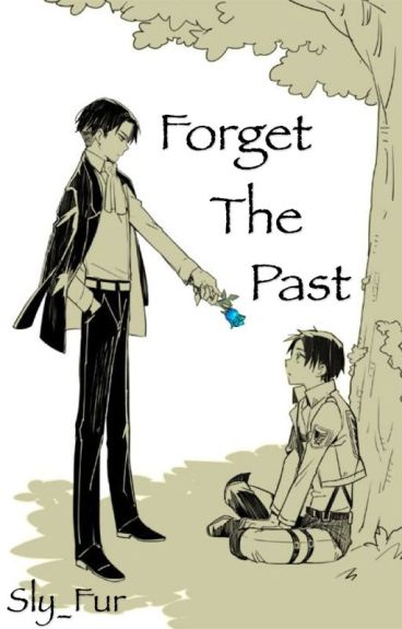 Forget The Past (Ereri)