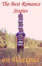 The Best Romance Stories on Wattpad by Mthefatlard