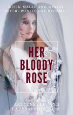 Her Bloody Rose by MischievousMuses2931