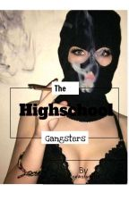 The High School Gangsters by ZoeWatson118