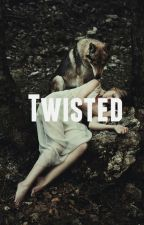 Twisted by ImmaNarwhal_nbd