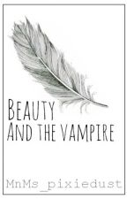 Beauty and the Vampire by MnMs_pixiedust