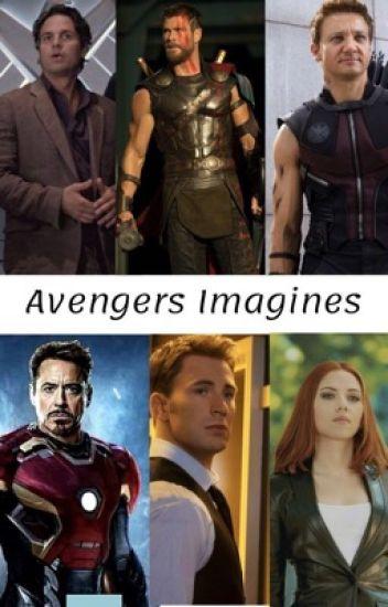 Avengers Imagines (x reader) - spn_luv07 - Wattpad