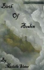 Birth of Avalon by Michelle_Slater