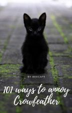 101 ways to annoy Crowfeather by Beecafe
