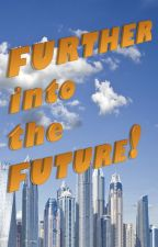 Further Into The Future! by RonRenbew