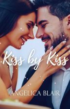 Kiss by kiss (Completed) #Wattys2016 by JillieBean0