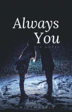 Always You by missm4rpl3