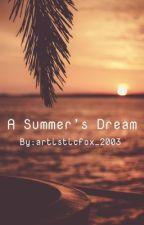 A Summer's Dream by artisticfox_2003