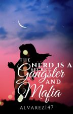 The Nerd is a secret Gangster and Mafia#Wattys2016 by alvarez147