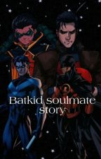Batkids Soulmate Story by The_BatCats