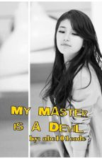 My Master is a Devil on HIATUS by abc101code