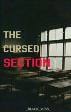 THE CURSE SECTION (continuing clash of sections) by _BLACK_MISS_