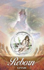 Reborn by GINX16