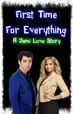 First Time For Everything || A Jemi Story by Jonas_Lovato_1D_5SOS
