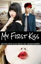 My First Kiss(EXO D.O Love Story) by perriexkrystal