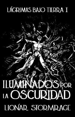 Lágrimas Bajo Tierra (Traducciones) by LionarStormrage