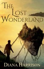 The Lost Wonderland (Book 4) by DianaHarrison8