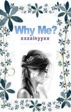 Why Me? (slow updates) by xxzainyyxx