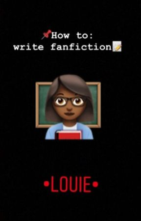 How To: write fanfiction by beenawalrus